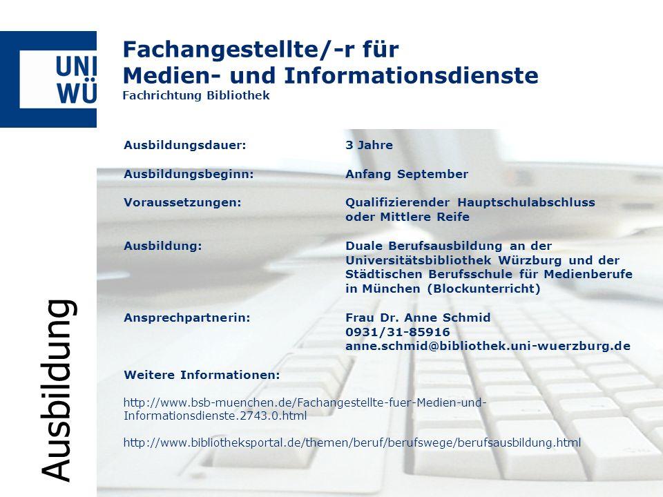 Fachangestellte/-r für Medien- und Informationsdienste Fachrichtung Bibliothek Ausbildungsdauer:3 Jahre Ausbildungsbeginn:Anfang September Voraussetzu