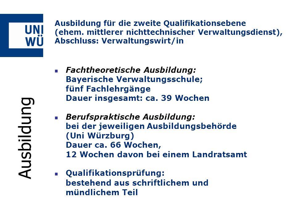 Fachtheoretische Ausbildung: Bayerische Verwaltungsschule; fünf Fachlehrgänge Dauer insgesamt: ca. 39 Wochen Berufspraktische Ausbildung: bei der jewe