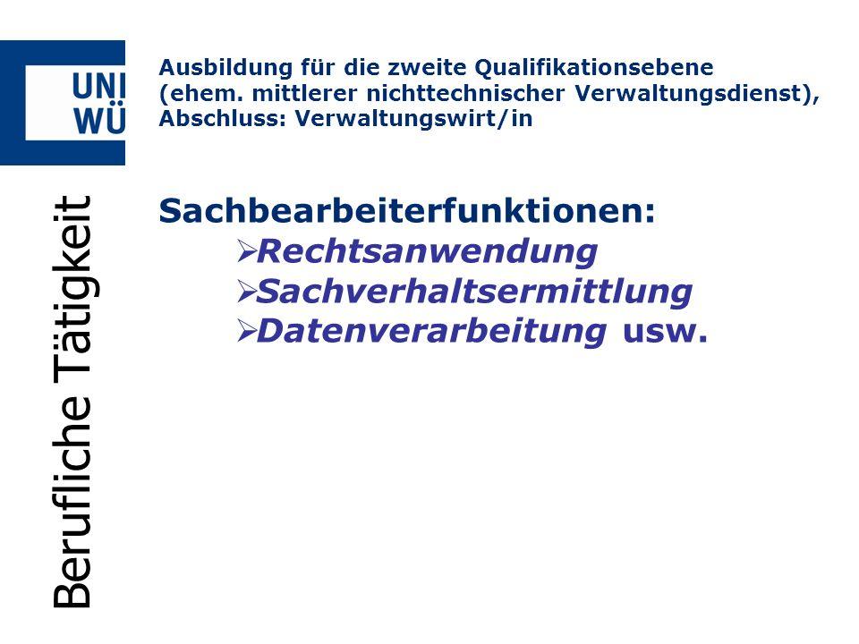 Sachbearbeiterfunktionen: Rechtsanwendung Sachverhaltsermittlung Datenverarbeitung usw. Berufliche Tätigkeit Ausbildung für die zweite Qualifikationse