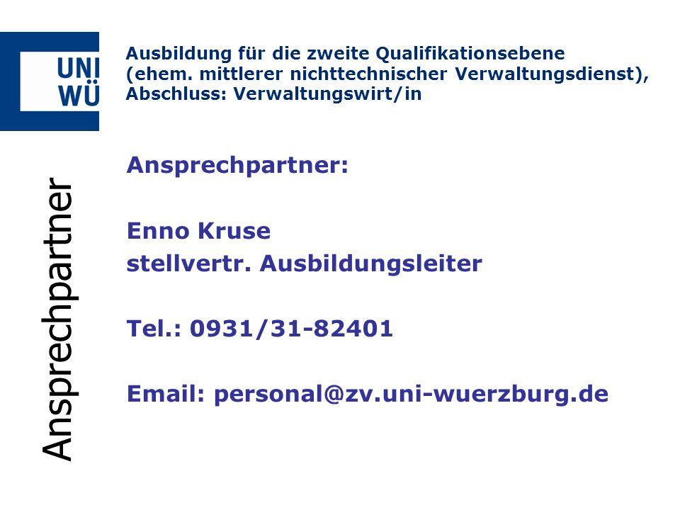 Ansprechpartner Ansprechpartner: Enno Kruse stellvertr. Ausbildungsleiter Tel.: 0931/31-82401 Email: personal@zv.uni-wuerzburg.de