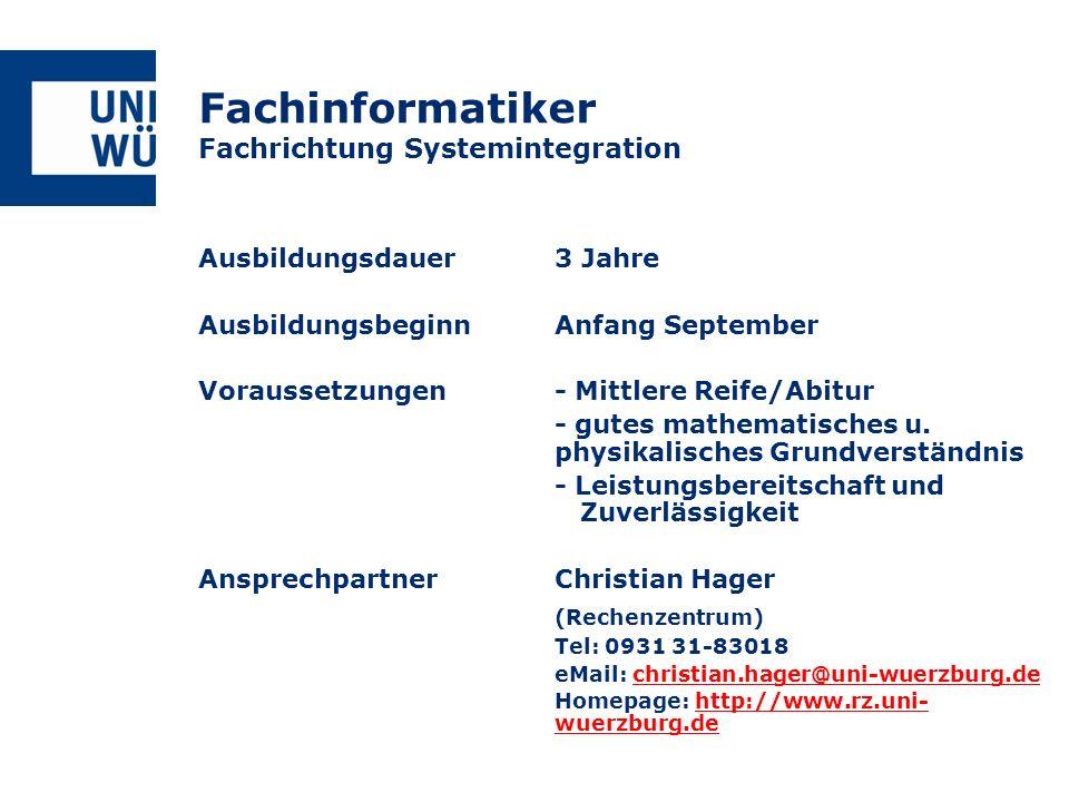 Fachinformatiker Fachrichtung Systemintegration Ausbildungsdauer3 Jahre AusbildungsbeginnAnfang September Voraussetzungen- Mittlere Reife/Abitur - gut