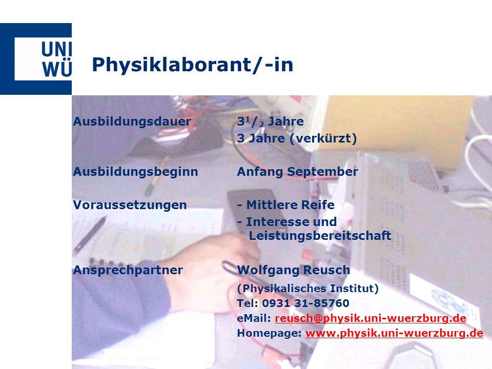 Physiklaborant/-in Ausbildungsdauer3 1 / 2 Jahre 3 Jahre (verkürzt) AusbildungsbeginnAnfang September Voraussetzungen- Mittlere Reife - Interesse und
