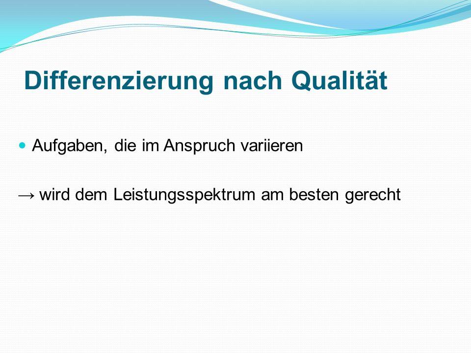 Differenzierung nach Qualität Aufgaben, die im Anspruch variieren wird dem Leistungsspektrum am besten gerecht