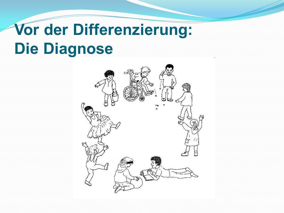 Vor der Differenzierung: Die Diagnose