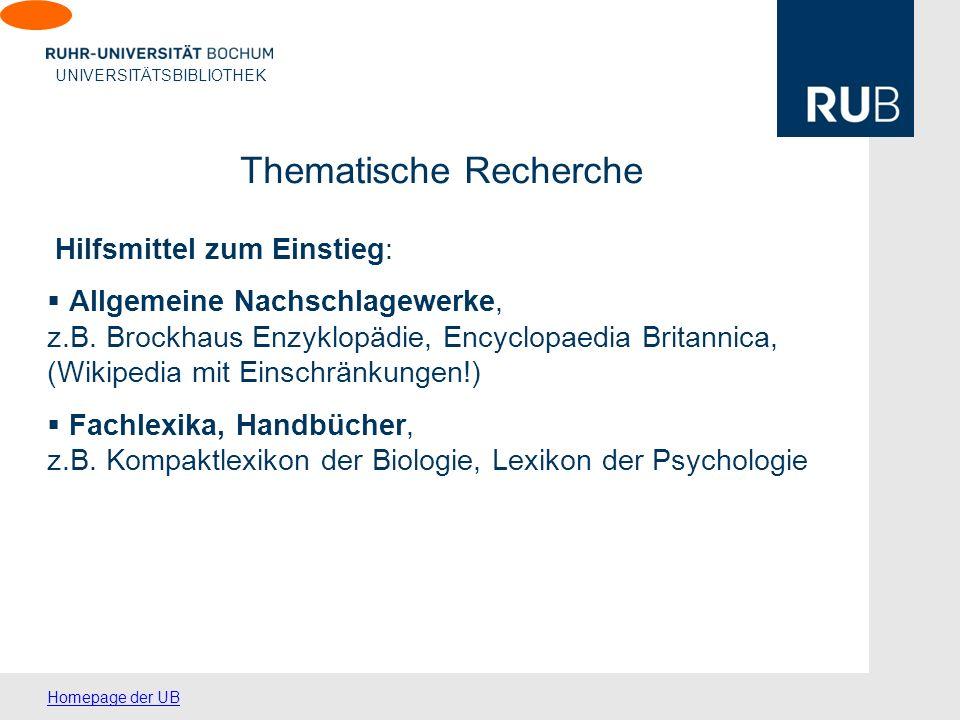 U UNIVERSITÄTSBIBLIOTHEK Thematische Recherche Hilfsmittel zum Einstieg: Allgemeine Nachschlagewerke, z.B.