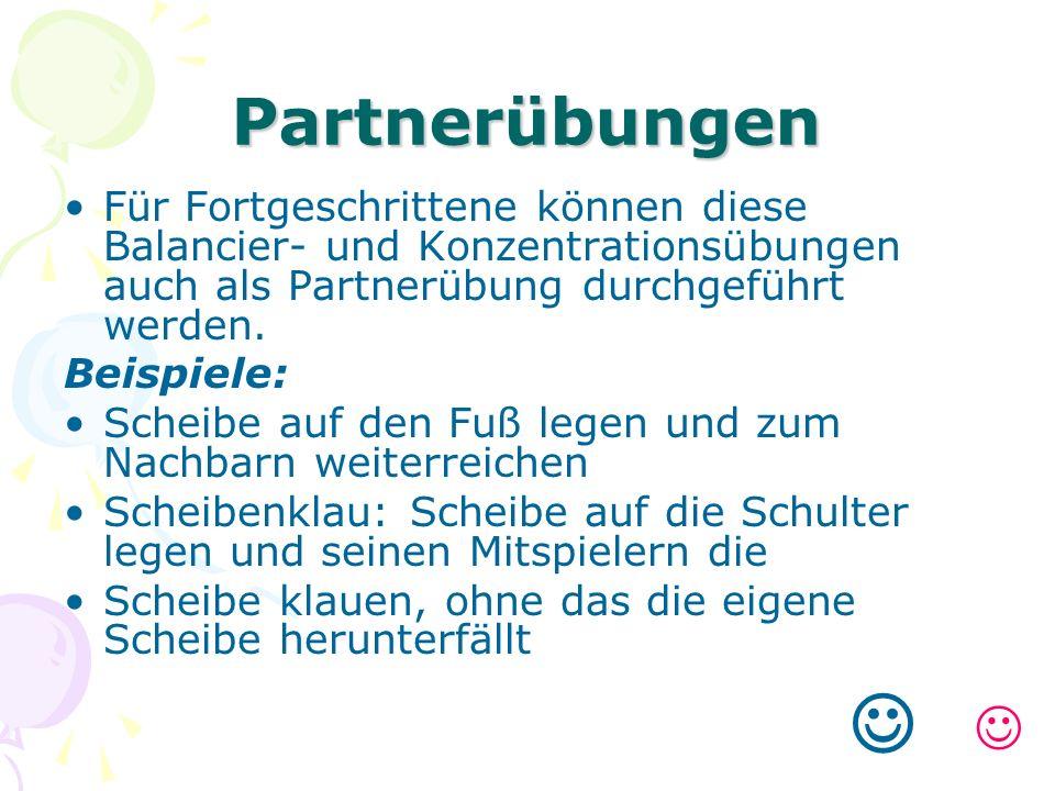 Partnerübungen Für Fortgeschrittene können diese Balancier- und Konzentrationsübungen auch als Partnerübung durchgeführt werden. Beispiele: Scheibe au