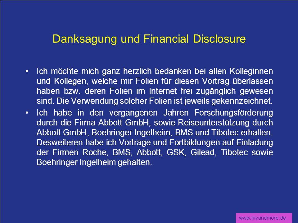 www.hivandmore.de Danksagung und Financial Disclosure Ich möchte mich ganz herzlich bedanken bei allen Kolleginnen und Kollegen, welche mir Folien für