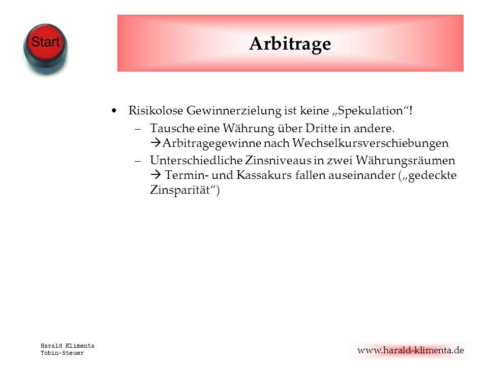 www.harald-klimenta.de Harald Klimenta Tobin-Steuer Arbitrage Risikolose Gewinnerzielung ist keine Spekulation! –Tausche eine Währung über Dritte in a