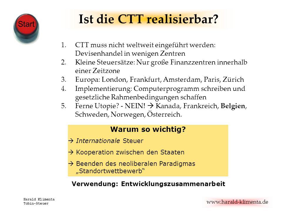 www.harald-klimenta.de Harald Klimenta Tobin-Steuer 1.CTT muss nicht weltweit eingeführt werden: Devisenhandel in wenigen Zentren 2.Kleine Steuersätze