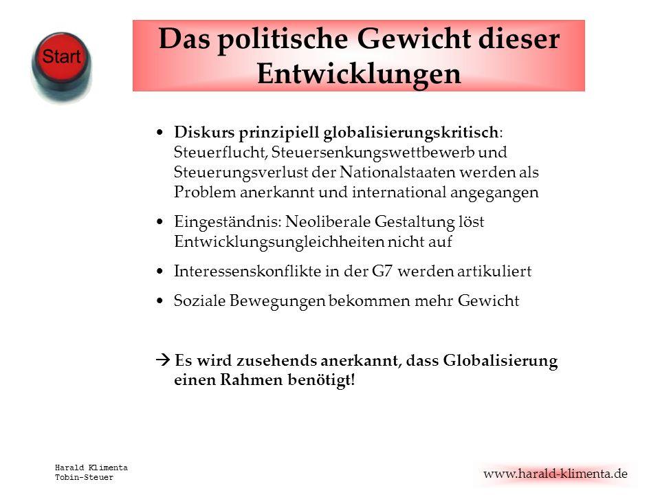www.harald-klimenta.de Harald Klimenta Tobin-Steuer Das politische Gewicht dieser Entwicklungen Diskurs prinzipiell globalisierungskritisch: Steuerflu
