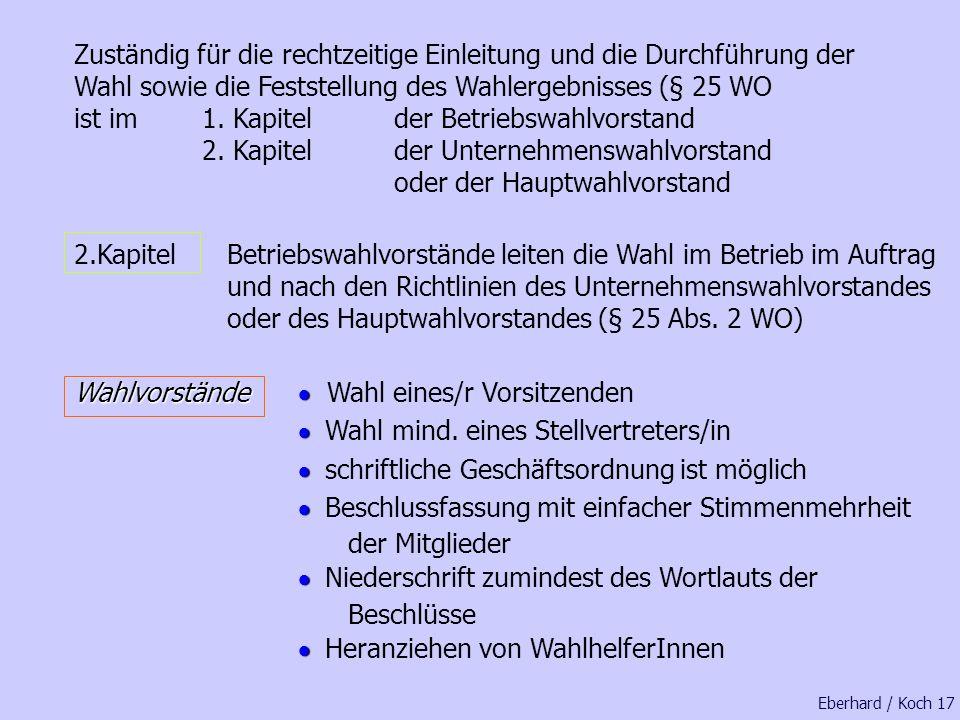 wenn nicht innerhalb von 2 Wochen nach der Bekanntmachung des Unternehmens (§ 1 der WO) der Betriebswahlvorstand gebildet wurde, so wird nach § 2 Abs.