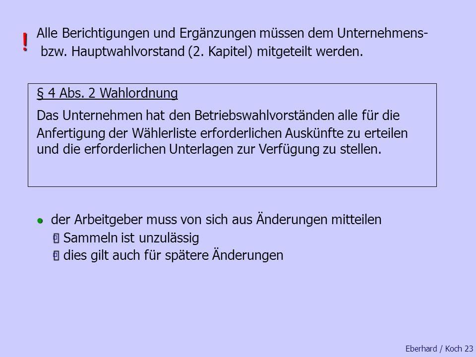 Eberhard / Koch 22 ArbeitnehmerIn wird volljährig ArbeitnehmerIn ändert den Namen ArbeitnehmerIn scheidet aus dem Unternehmen aus kann während der Kün