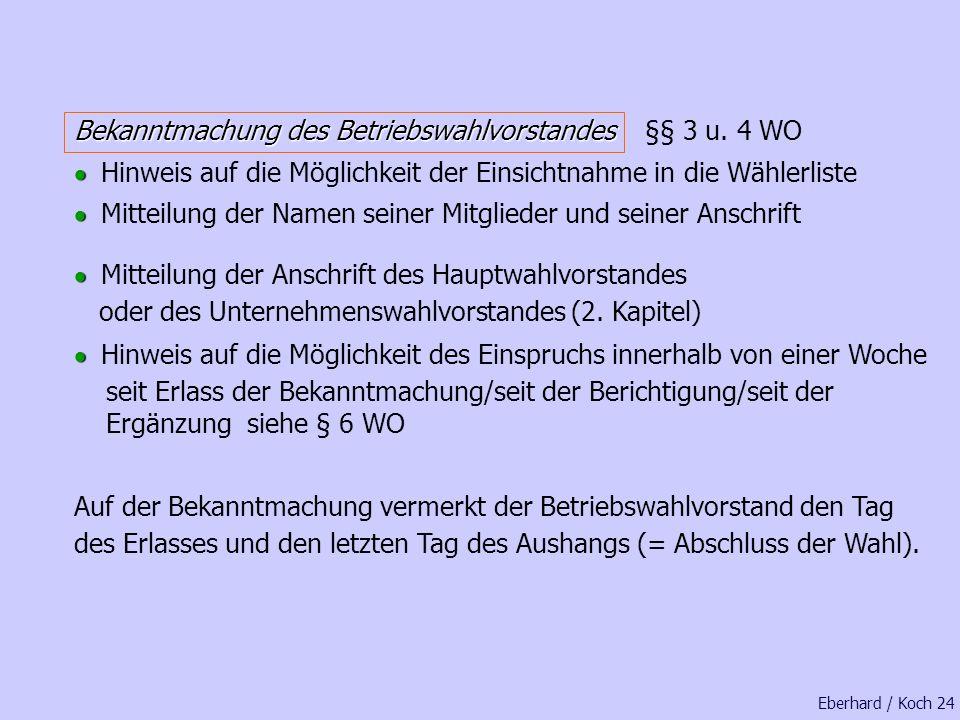 der Arbeitgeber muss von sich aus Änderungen mitteilen Sammeln ist unzulässig dies gilt auch für spätere Änderungen Eberhard / Koch 23 § 4 Abs. 2 Wahl
