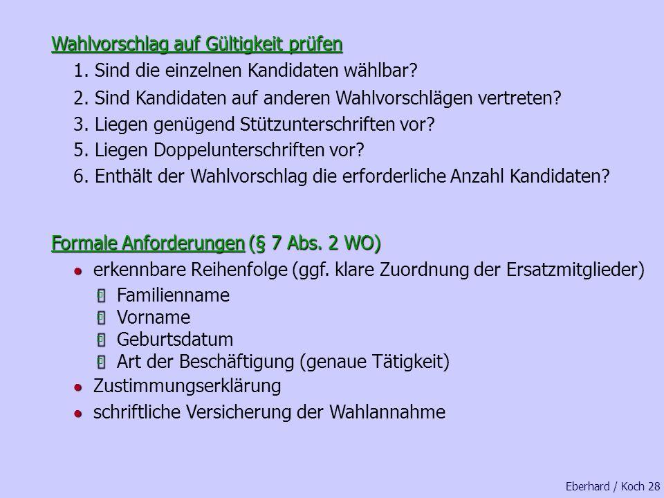 Der Betriebswahlvorstand bestätigt den Zeitpunkt der Einreichung der Wahlvorschläge schriftlich dem Vorschlagsvertreter Eberhard / Koch 27 Vorschlagsv