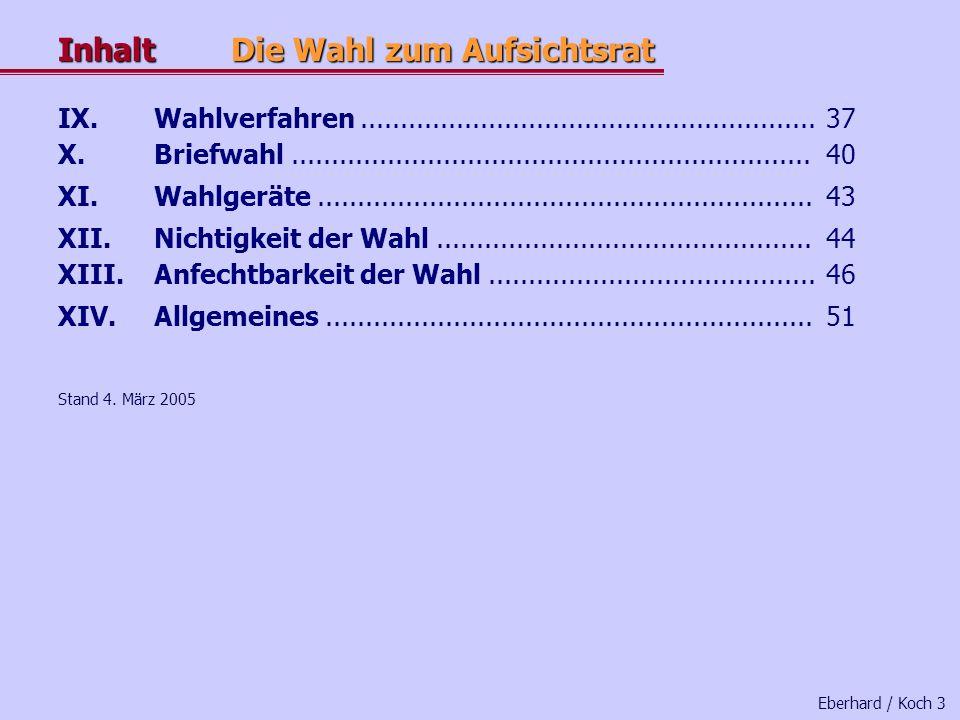 Inhalt Die Wahl zum Aufsichtsrat Eberhard / Koch 2 I.Die Größe des Aufsichtsrates.................................... 4 II.Interne und externe Arbeitn