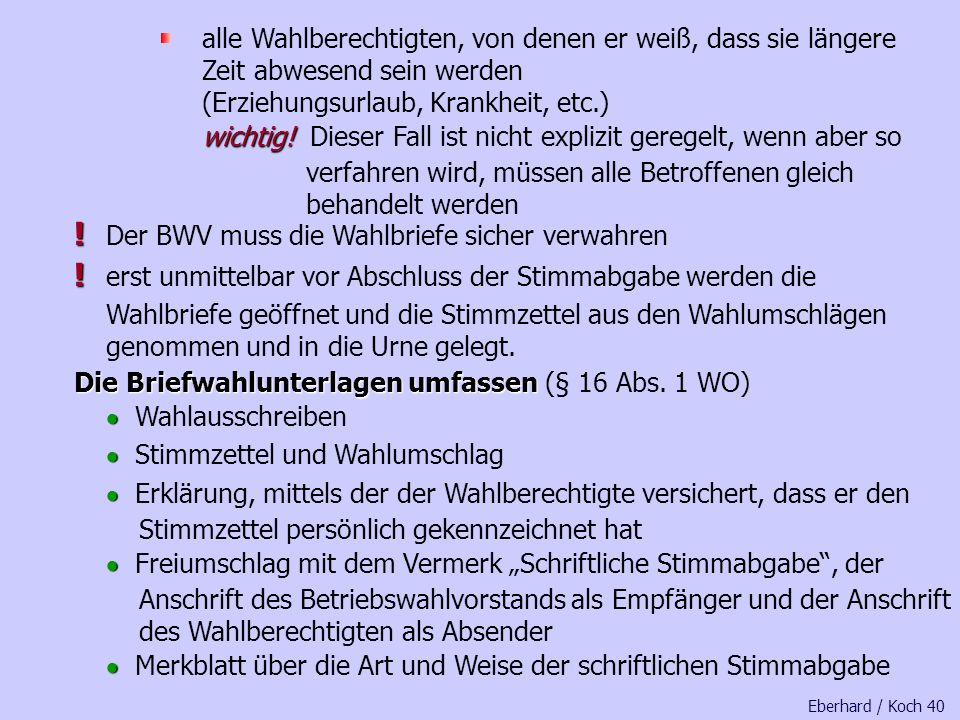 X. Briefwahl X. Briefwahl kann vom Betriebswahlvorstand (BWV) beschlossen werden für Betriebsteile und Kleinstbetriebe, die räumlich weit vom Hauptbet