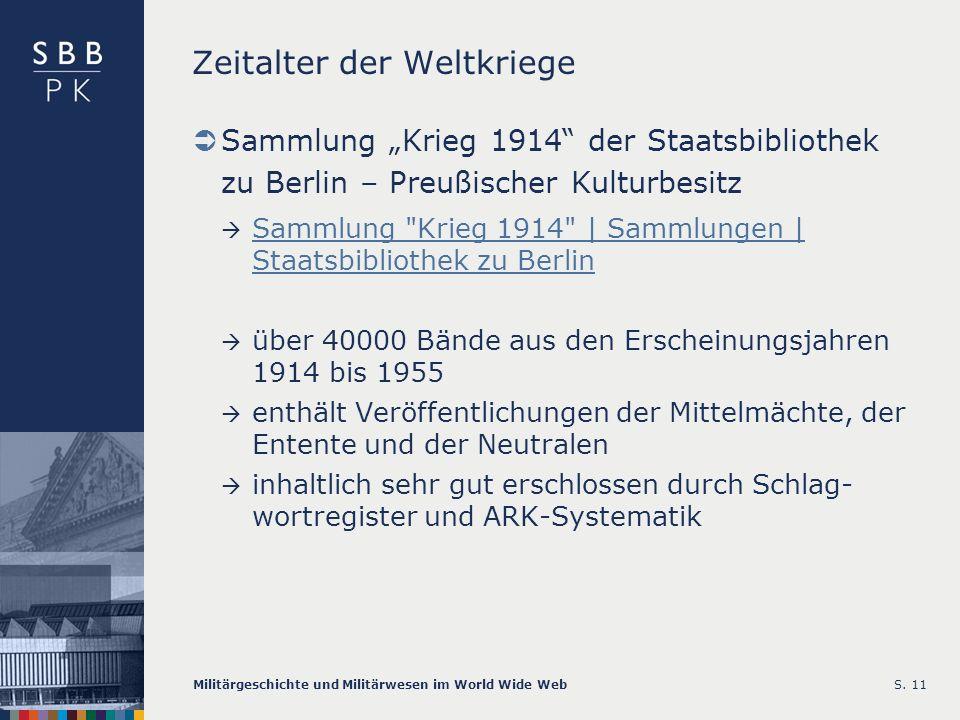 Militärgeschichte und Militärwesen im World Wide WebS. 11 Zeitalter der Weltkriege Sammlung Krieg 1914 der Staatsbibliothek zu Berlin – Preußischer Ku