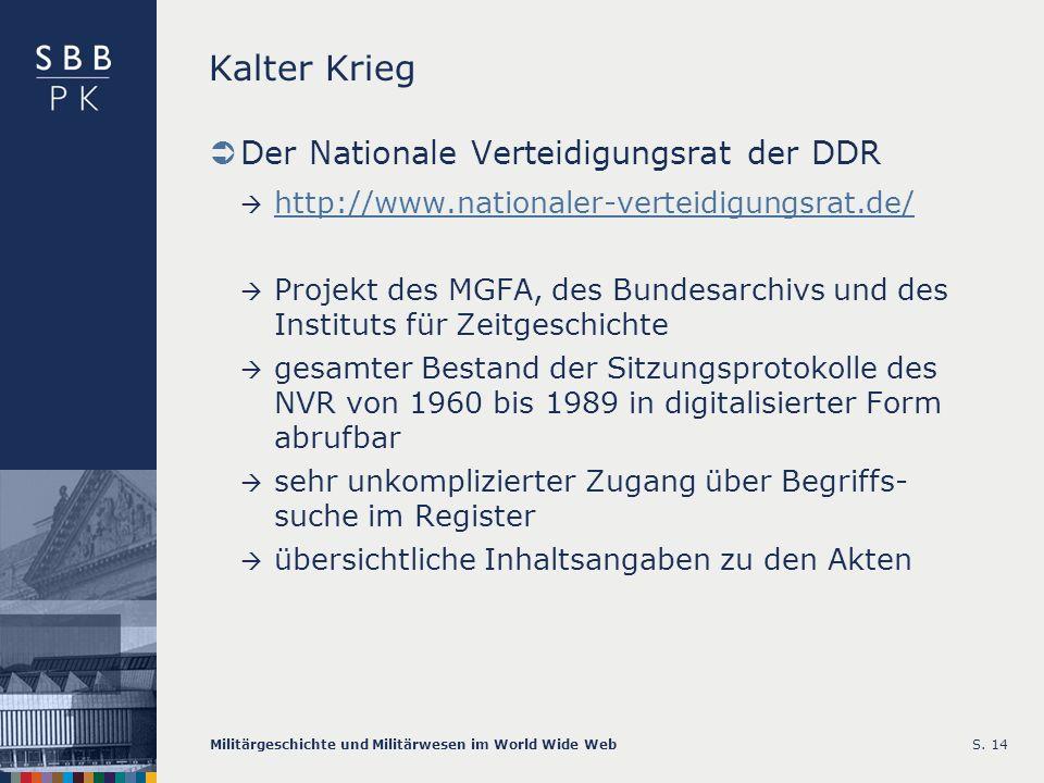 Militärgeschichte und Militärwesen im World Wide WebS. 14 Kalter Krieg Der Nationale Verteidigungsrat der DDR http://www.nationaler-verteidigungsrat.d