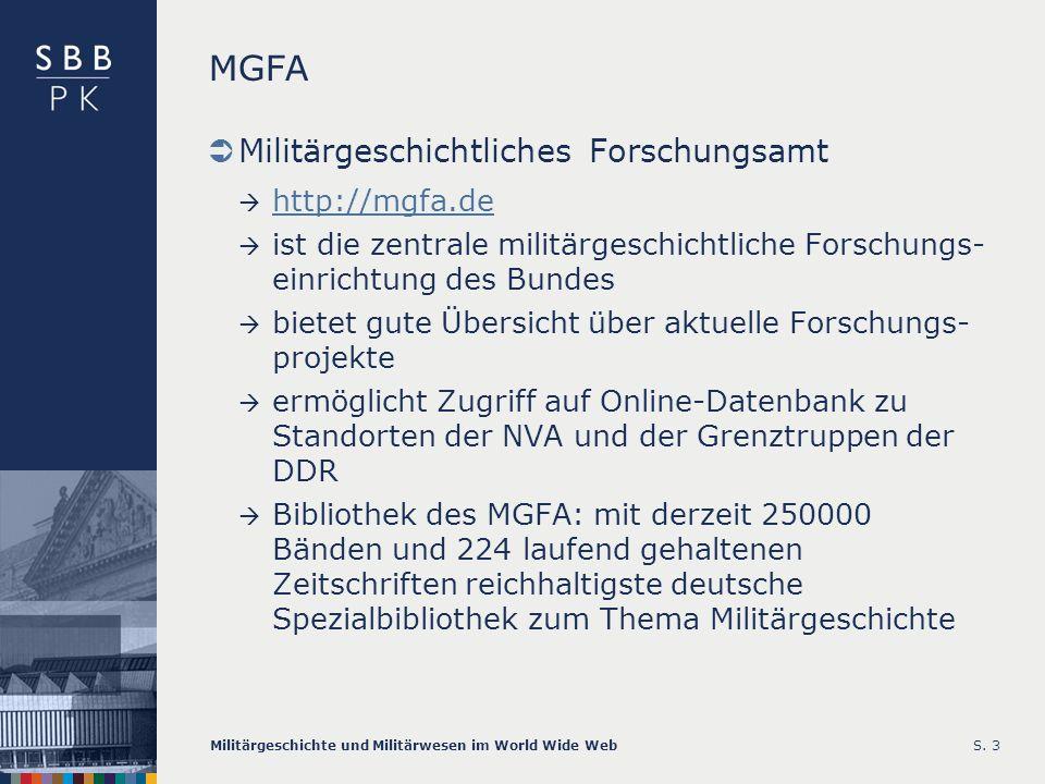 Militärgeschichte und Militärwesen im World Wide WebS. 3 MGFA Militärgeschichtliches Forschungsamt http://mgfa.de ist die zentrale militärgeschichtlic