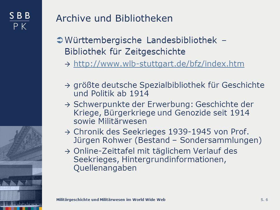 Militärgeschichte und Militärwesen im World Wide WebS. 6 Archive und Bibliotheken Württembergische Landesbibliothek – Bibliothek für Zeitgeschichte ht