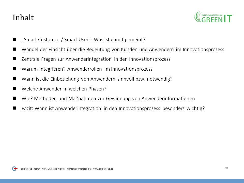 00 Borderstep Institut | Prof. Dr. Klaus Fichter | fichter@borderstep.de | www.borderstep.de Smart Customer / Smart User Die Bedeutung von Kunden und