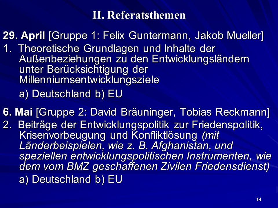 14 II. Referatsthemen 29. April [Gruppe 1: Felix Guntermann, Jakob Mueller] 1. Theoretische Grundlagen und Inhalte der Außenbeziehungen zu den Entwick