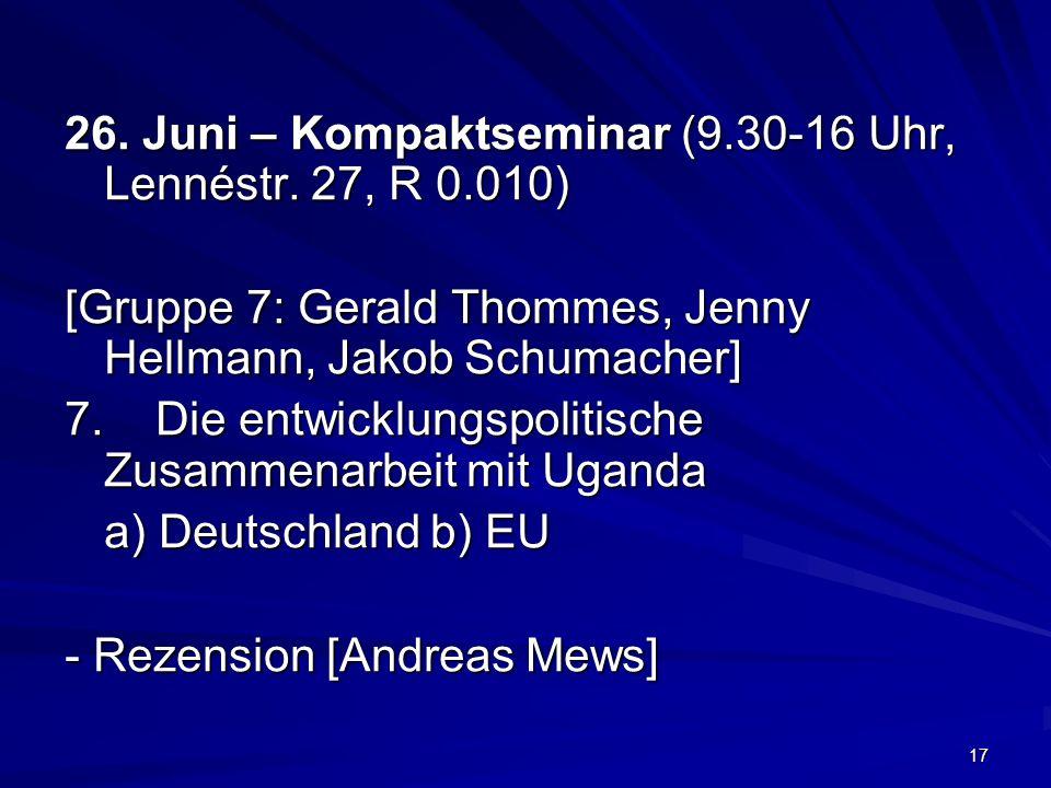 17 26. Juni – Kompaktseminar (9.30-16 Uhr, Lennéstr. 27, R 0.010) [Gruppe 7: Gerald Thommes, Jenny Hellmann, Jakob Schumacher] 7. Die entwicklungspoli