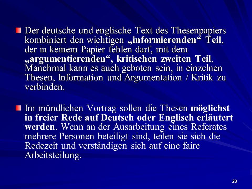 23 Der deutsche und englische Text des Thesenpapiers kombiniert den wichtigen informierenden Teil, der in keinem Papier fehlen darf, mit dem argumenti