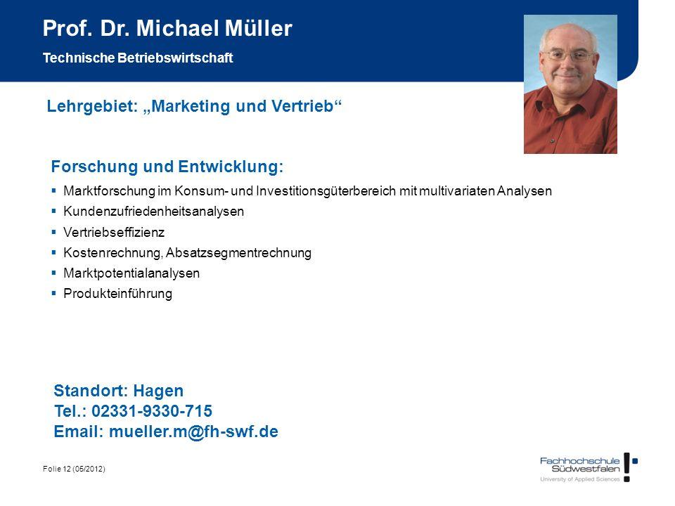Folie 12 (05/2012) Prof. Dr. Michael Müller Technische Betriebswirtschaft Forschung und Entwicklung: Marktforschung im Konsum- und Investitionsgüterbe