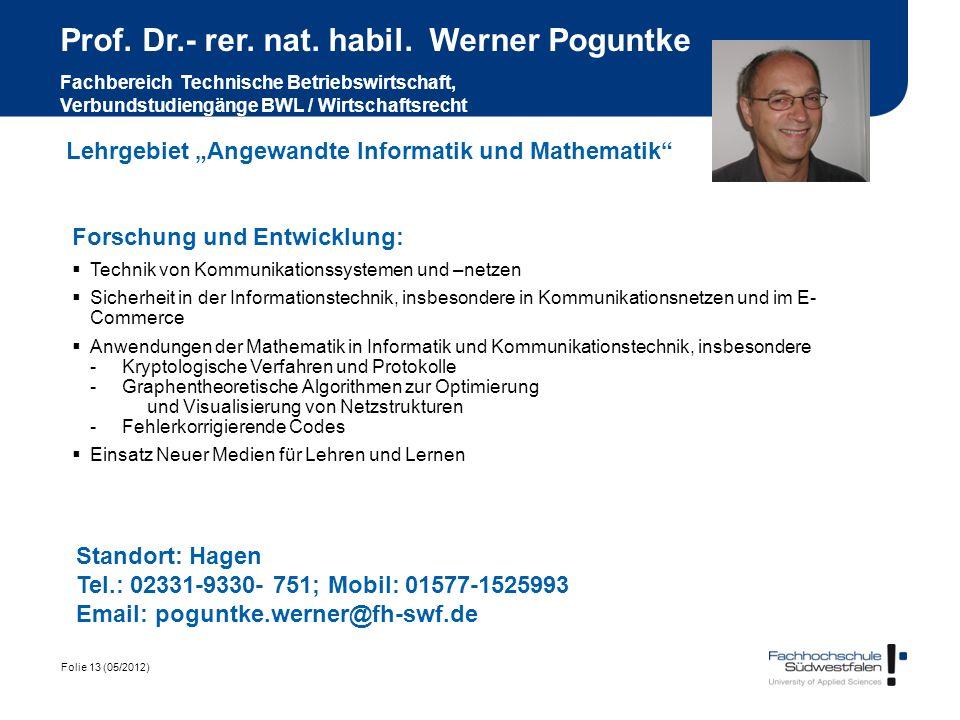 Folie 13 (05/2012) Prof. Dr.- rer. nat. habil. Werner Poguntke Fachbereich Technische Betriebswirtschaft, Verbundstudiengänge BWL / Wirtschaftsrecht F
