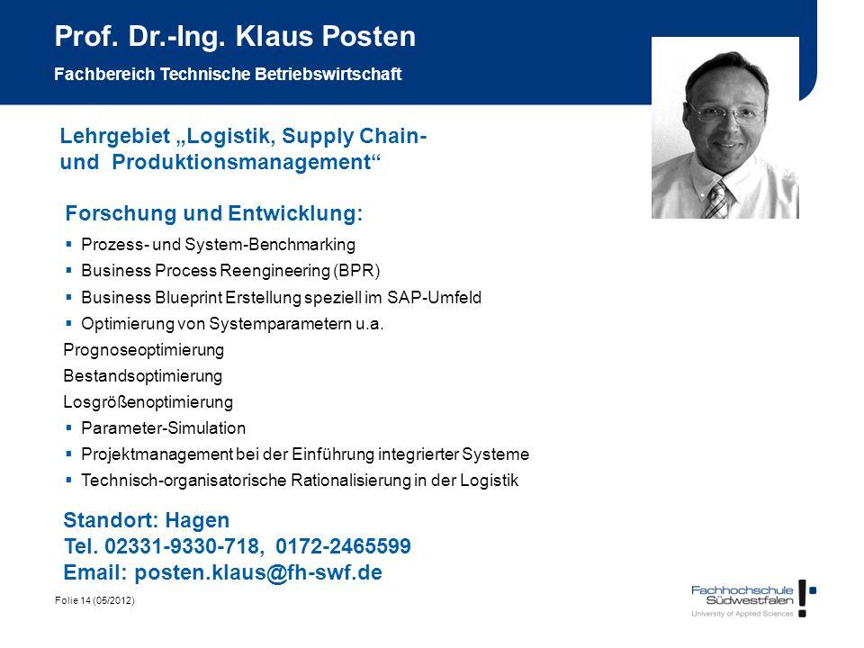 Folie 14 (05/2012) Prof. Dr.-Ing. Klaus Posten Fachbereich Technische Betriebswirtschaft Forschung und Entwicklung: Prozess- und System-Benchmarking B