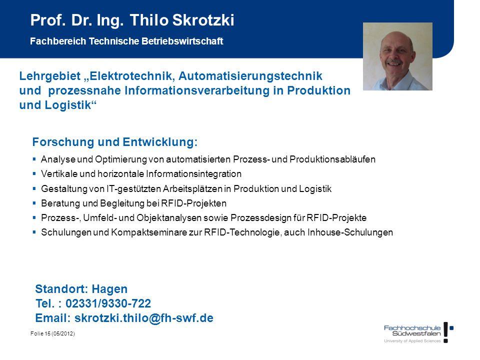 Folie 15 (05/2012) Prof. Dr. Ing. Thilo Skrotzki Fachbereich Technische Betriebswirtschaft Forschung und Entwicklung: Analyse und Optimierung von auto
