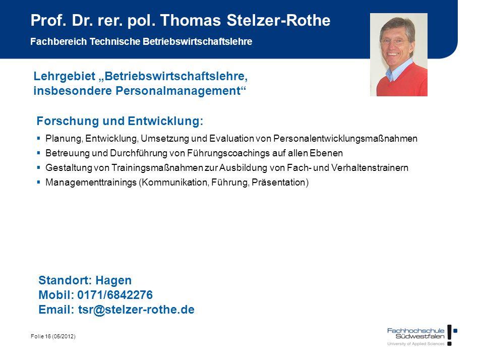 Folie 16 (05/2012) Prof. Dr. rer. pol. Thomas Stelzer-Rothe Fachbereich Technische Betriebswirtschaftslehre Forschung und Entwicklung: Planung, Entwic