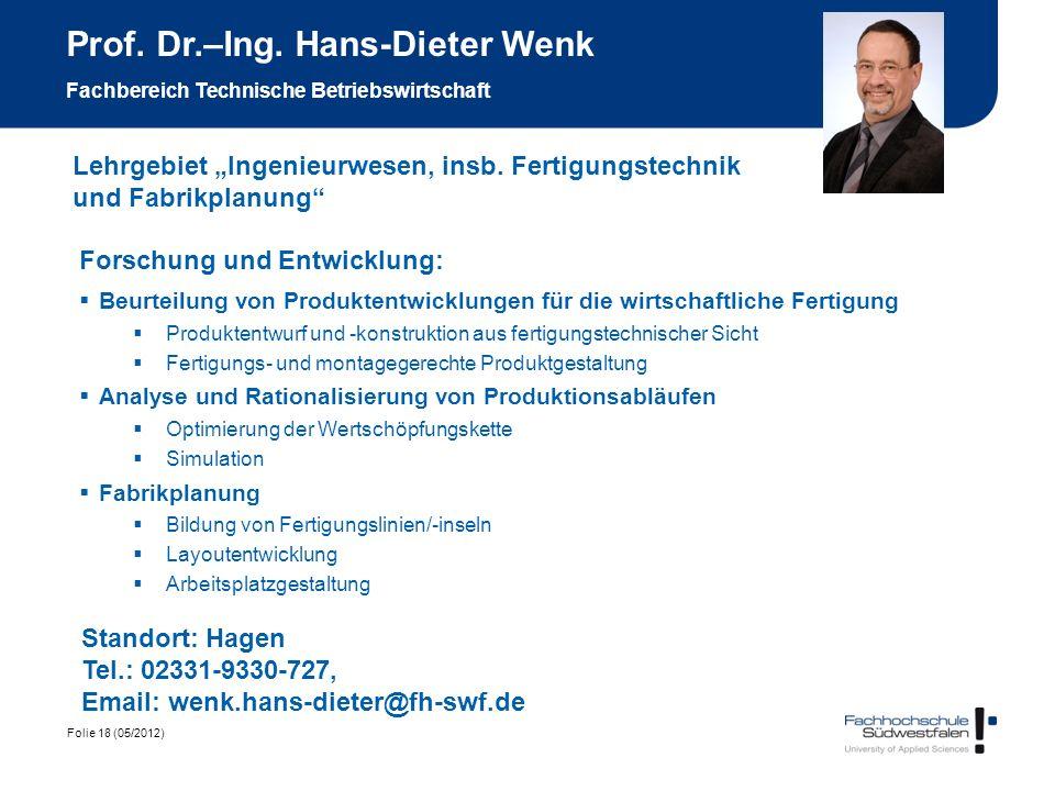 Folie 18 (05/2012) Prof. Dr.–Ing. Hans-Dieter Wenk Fachbereich Technische Betriebswirtschaft Forschung und Entwicklung: Beurteilung von Produktentwick