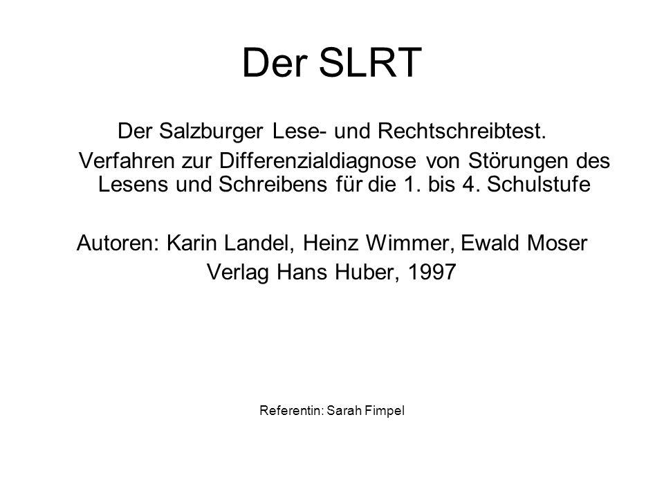 Der SLRT Der Salzburger Lese- und Rechtschreibtest. Verfahren zur Differenzialdiagnose von Störungen des Lesens und Schreibens für die 1. bis 4. Schul