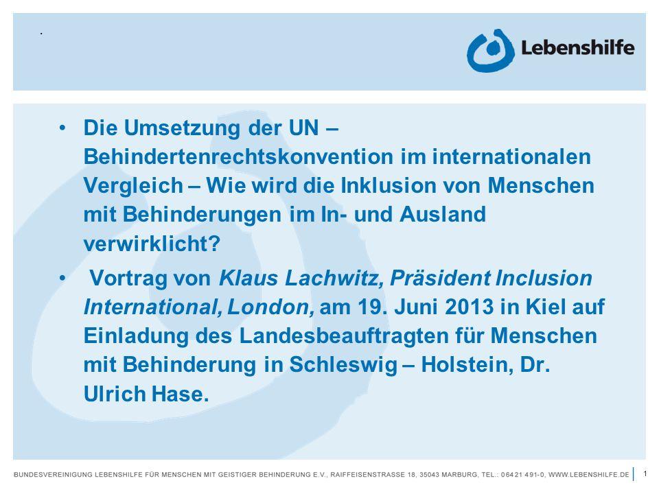 2 | Übereinkommen der Vereinten Nationen über die Rechte von Menschen mit Behinderungen (UN-Behindertenrechtskonvention - BRK) verabschiedet von den Vereinten Nationen im Dezember 2006, von Deutschland ratifiziert im Dezember 2008, innerstaatliches deutsches Recht im Rang eines einfachen Bundesgesetzes seit dem 26.