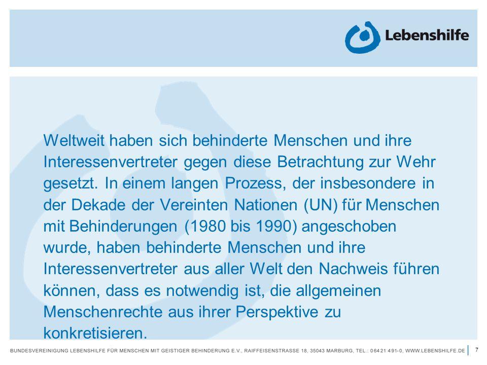 8 |.Die UN – Behindertenrechtskonvention ist ein Völkerrechtsvertrag, d.h.