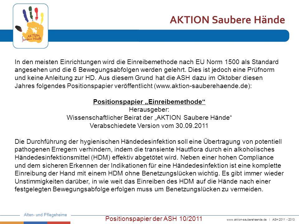 www.aktion-sauberehaende.de | ASH 2011 - 2013 Alten- und Pflegeheime In den meisten Einrichtungen wird die Einreibemethode nach EU Norm 1500 als Stand