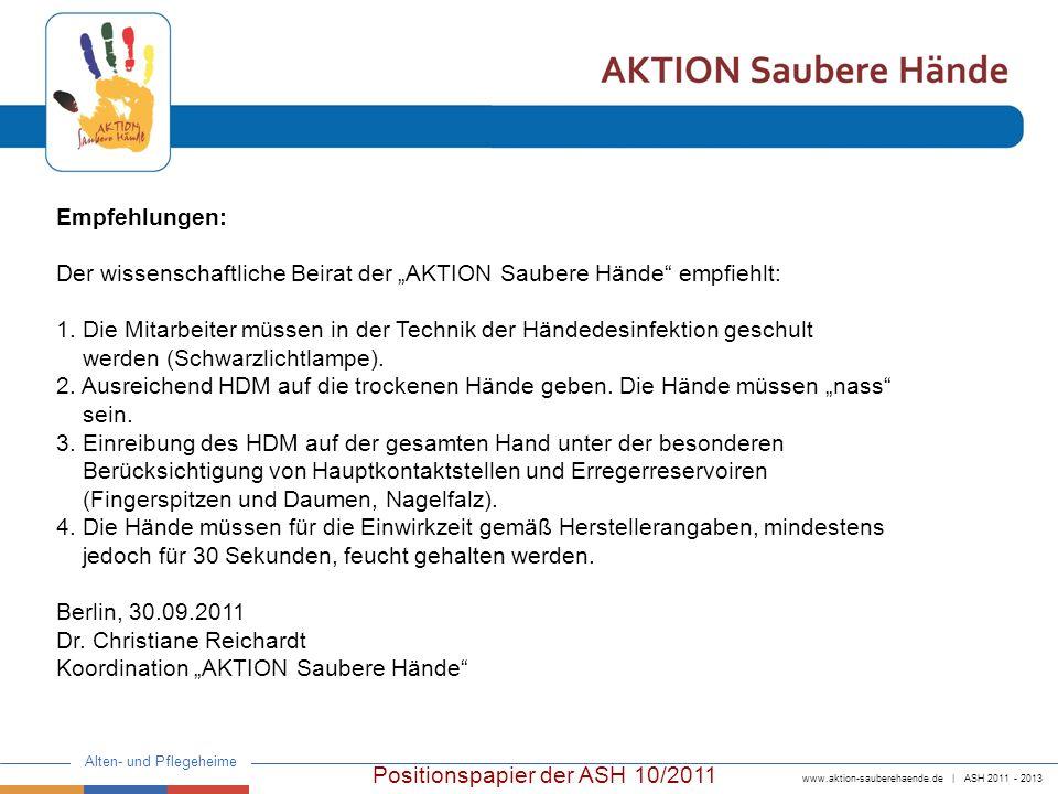 www.aktion-sauberehaende.de | ASH 2011 - 2013 Alten- und Pflegeheime Positionspapier der ASH 10/2011 Literatur: (1) Händehygiene.