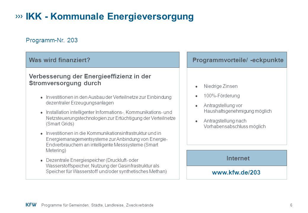 7Programme für Gemeinden, Städte, Landkreise, Zweckverbände IKK - Energetische Stadtsanierung – Stadtbeleuchtung Programm-Nr.