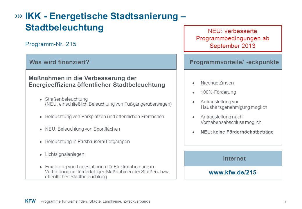 8Programme für Gemeinden, Städte, Landkreise, Zweckverbände IKK - Energetische Stadtsanierung – Energieeffizient Sanieren Programm-Nr.