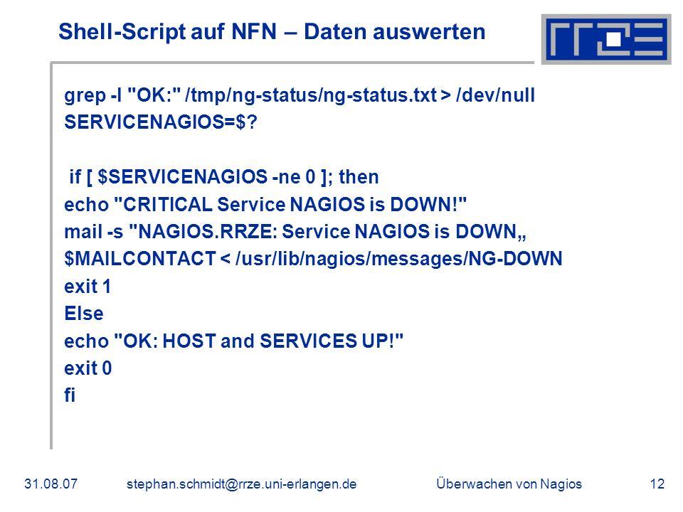 Überwachen von Nagios31.08.07stephan.schmidt@rrze.uni-erlangen.de12 Shell-Script auf NFN – Daten auswerten grep -l