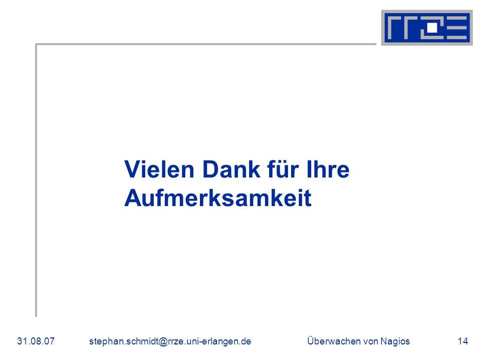 Überwachen von Nagios31.08.07stephan.schmidt@rrze.uni-erlangen.de14 Vielen Dank für Ihre Aufmerksamkeit