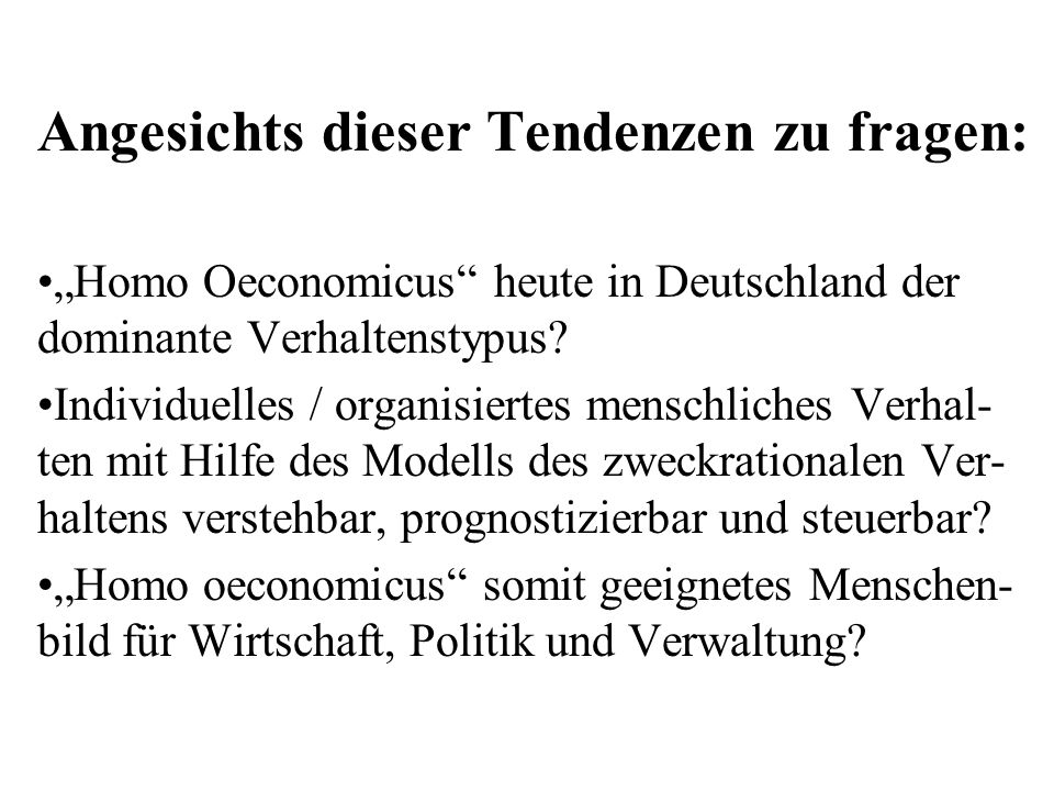Zusammenfassung: Die Bevölkerung Deutschlands lässt sich in wesentlichen Bereichen des Alltagsverhaltens nicht primär von Motiven des homo oecono- micus leiten, sondern von anderen Motiven.