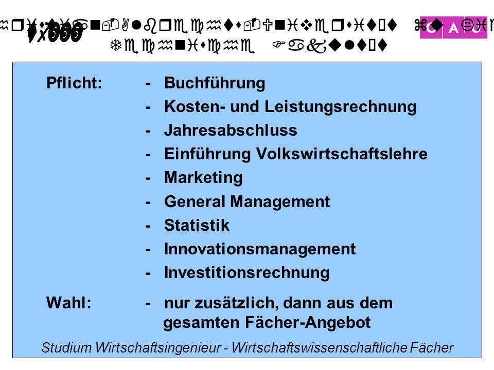 Christian-Albrechts-Universität zu Kiel Technische Fakultät 12 Studium Wirtschaftsingenieur - Wirtschaftswissenschaftliche Fächer Pflicht:- Buchführun
