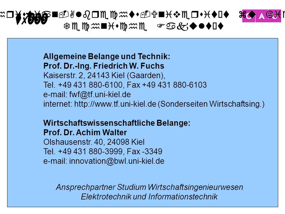 Christian-Albrechts-Universität zu Kiel Technische Fakultät 29 Allgemeine Belange und Technik: Prof. Dr.-Ing. Friedrich W. Fuchs Kaiserstr. 2, 24143 K