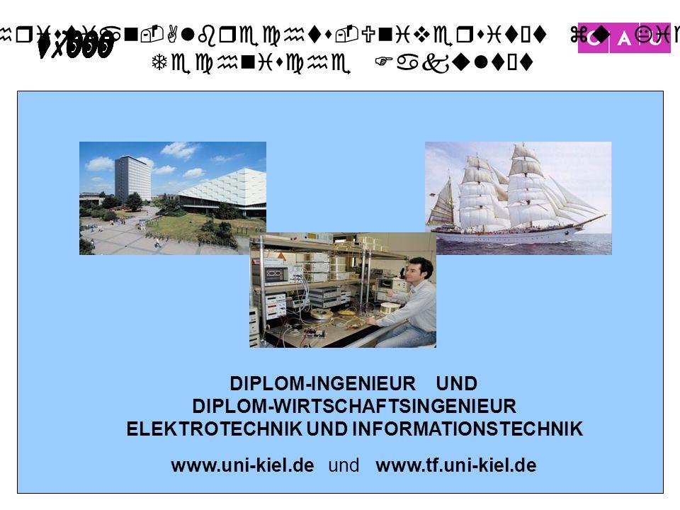 Christian-Albrechts-Universität zu Kiel Technische Fakultät 30 DIPLOM-INGENIEUR UND DIPLOM-WIRTSCHAFTSINGENIEUR ELEKTROTECHNIK UND INFORMATIONSTECHNIK