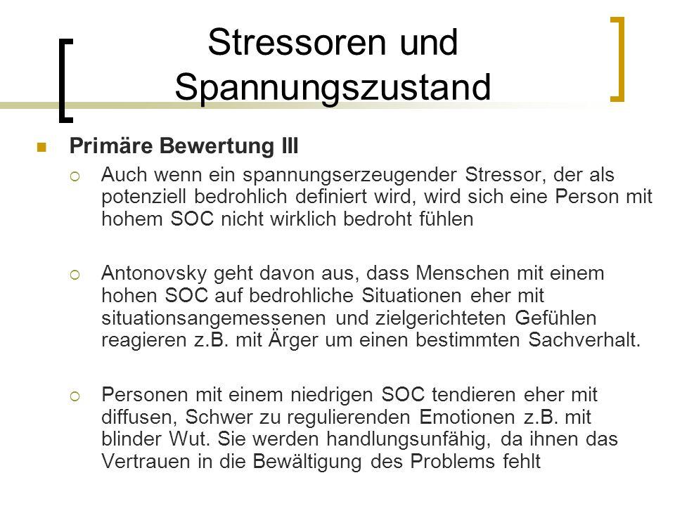 Stressoren und Spannungszustand Primäre Bewertung III Auch wenn ein spannungserzeugender Stressor, der als potenziell bedrohlich definiert wird, wird