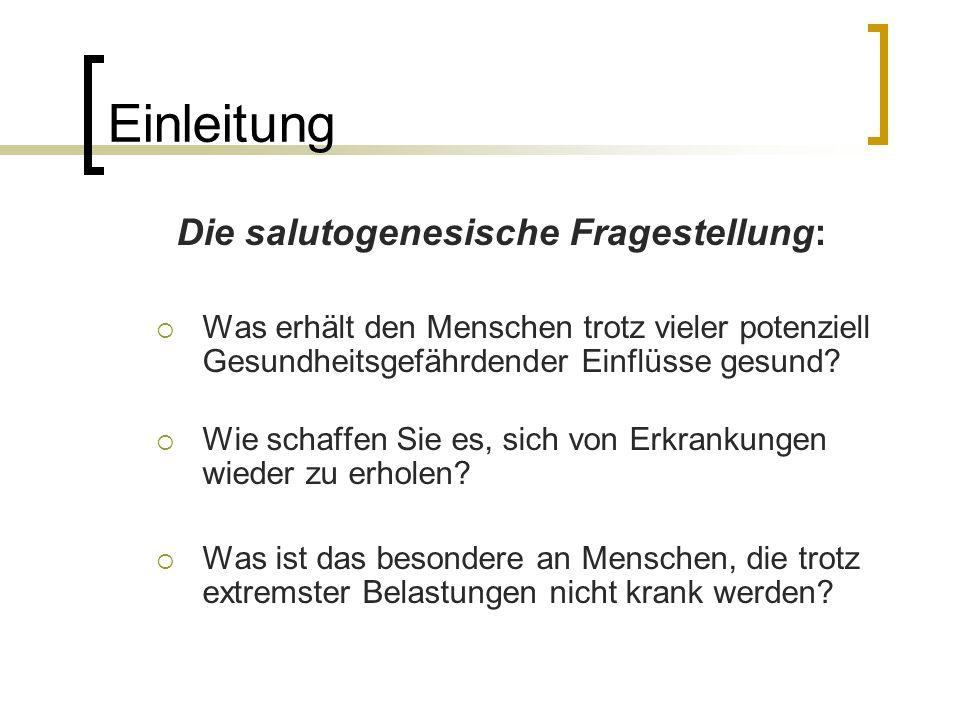 Semantische Bedeutung Der Begriff Salutogenese Salus, lat.: Unverletztheit, Heil, Glück; Genese, griech.: Entstehung