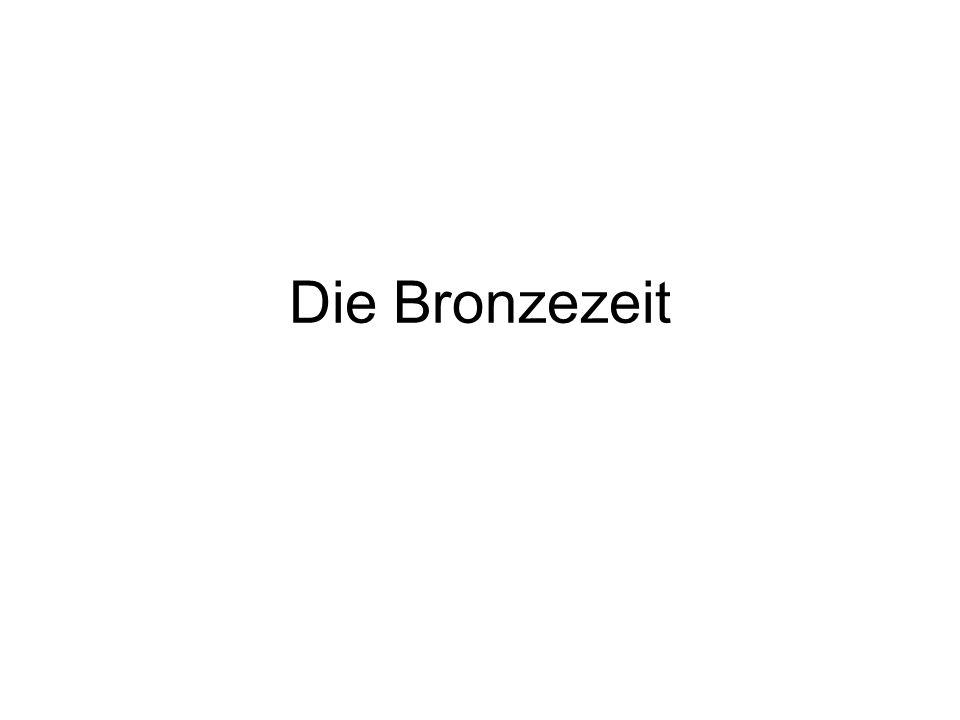 Die Bronzezeit